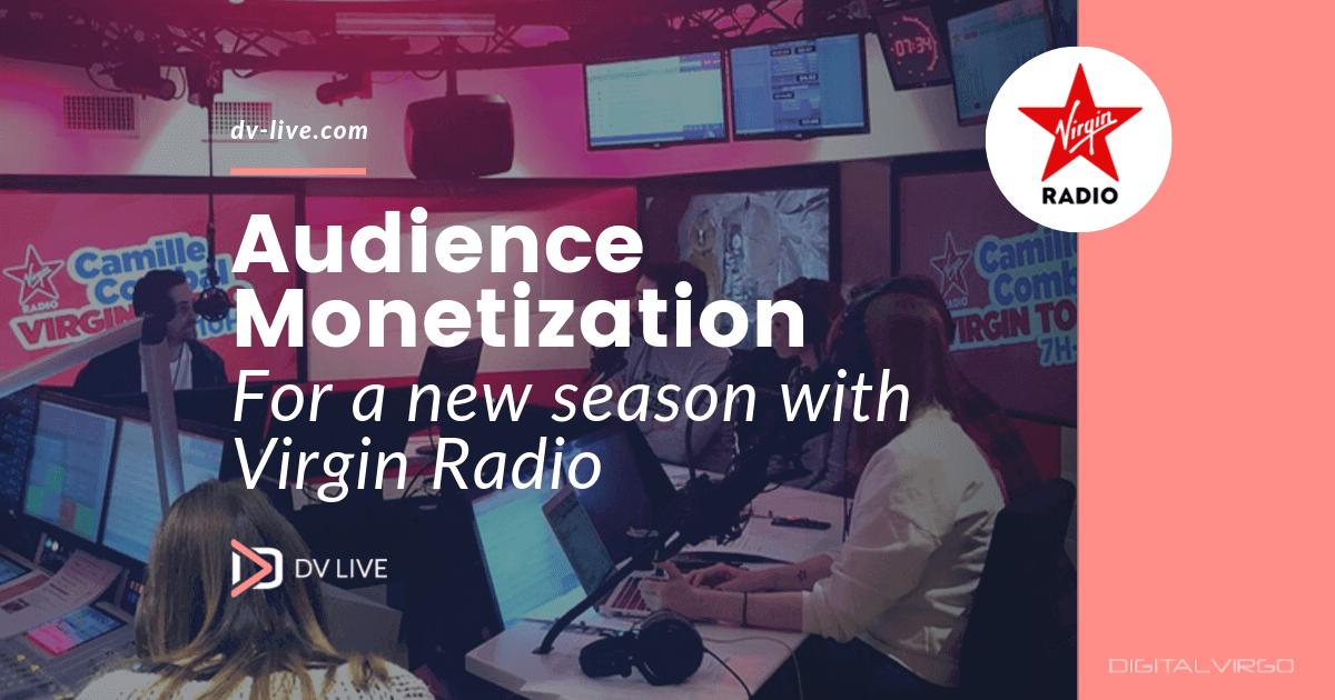 A new season of audience monetization with Virgin Radio