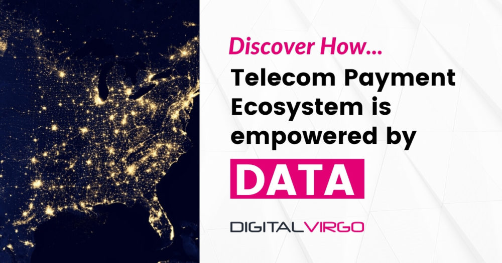 Telecom Payment Ecosystem is empowered by Data