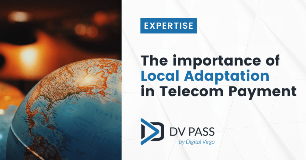 The importance of local adaptation in Telecom Payment