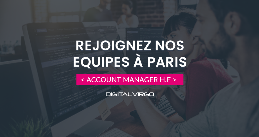 Join our teams in Paris as account manager for Digital Virgo