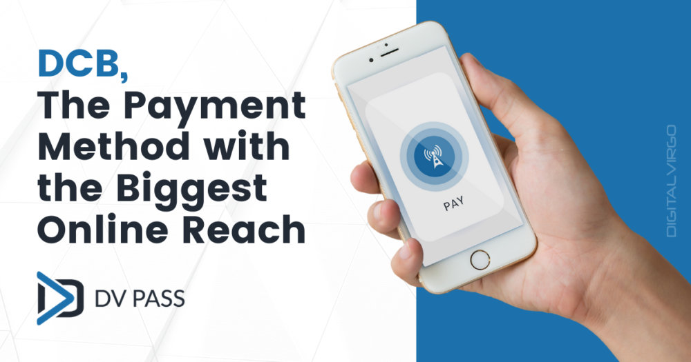 DCB The Payment method with the Biggest Online Reach with