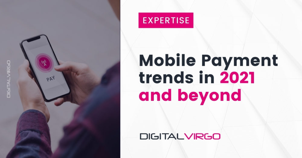 Mobile Payment trends in 2021 and beyond