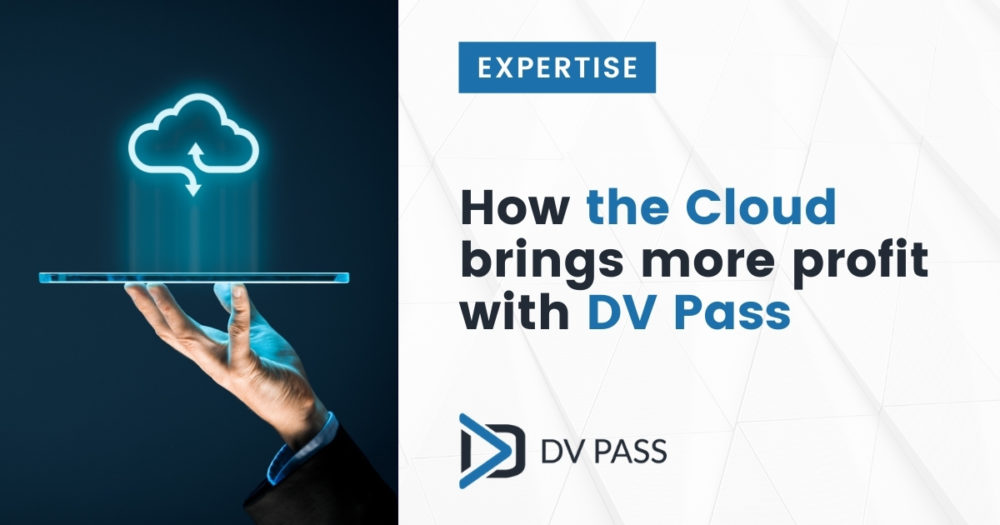 How the cloud brings more profit with DV Pass