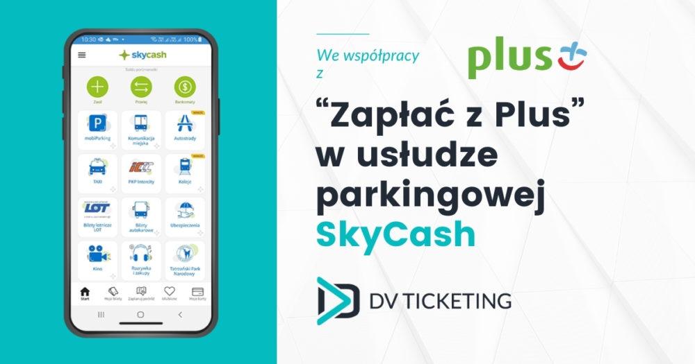 """""""Zapłać z Plus"""" w usłudze parkingowej SkyCash"""